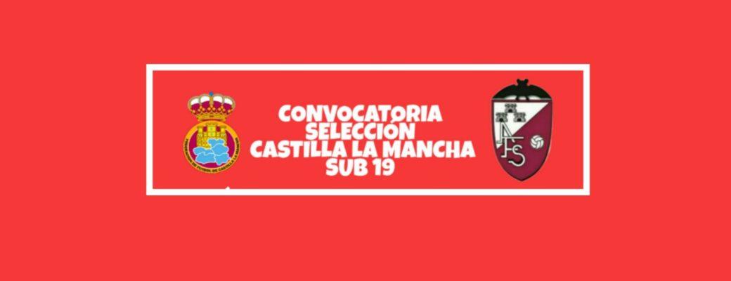 La Selección De Castilla La Mancha Sub 19 Convoca A Iván,Fer Y Manu.