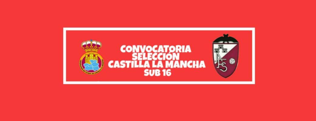 Paco Sanz Convocado Con La Selección De Castilla La Mancha Para El Campeonato De España Sub 16.