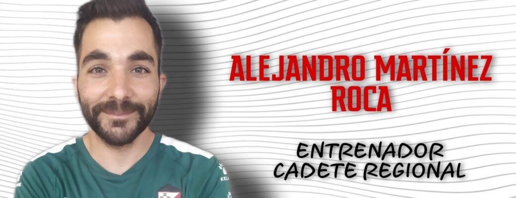 ALEJANDRO ROCA DIRIGIRÁ EL CADETE REGIONAL.